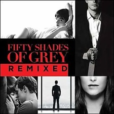 Fifty Shades Of Grey - Remixed