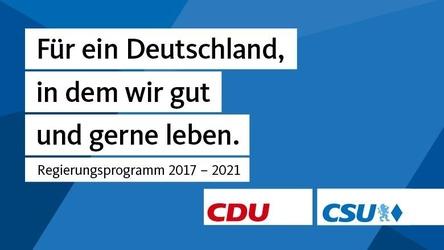 """CDU und CSU haben das """"Regierungsprogramm 2017-2021"""" vorgestellt (Bild: CDU)"""