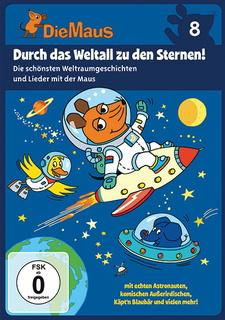Die Maus 8 - Durch das Weltall zu den Sternen!