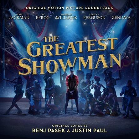 """Das Charts-Phänomen des Jahres 2018 bis dato in Großbritannien: der Soundtrack zu """"The Greatest Showman"""""""