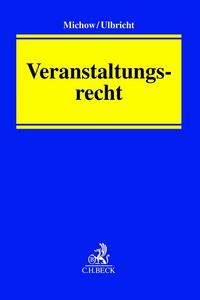 """Praktikerhandbuch für Veranstalter: """"Veranstaltungsrecht"""" von Jens Michow und Johannes Ulbricht"""